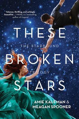 These Broken Stars (The Starbound Trilogy) by Amie Kaufman