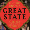 Great State: China and the World by Timothy Brook