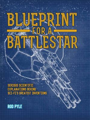 Blueprint for a Battlestar by Rod Pyle