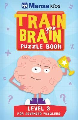Train Your Brain: Puzzle Book: Level 3 by Mensa