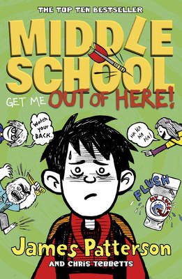 Middle School: Get Me Out of Here!: by James Patterson, Chris Tebbetts