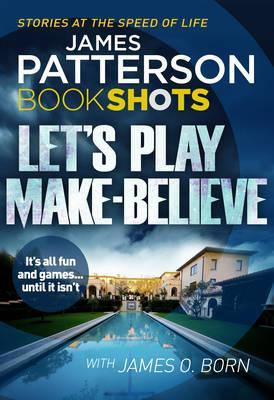Let's Play Make-Believe by James Patterson, James O. Born