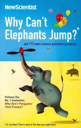 Why Can't Elephants Jump? by New Scientist