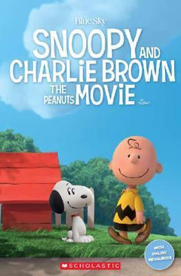 Snoopy and Charlie Brown: The Peanuts Movie (Scholastic Reader Level 1) by Fiona Davis