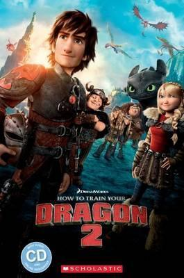 How to Train Your Dragon 2 (Scholastic Reader Level 2) by Jocelyn Potter