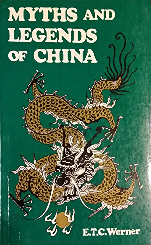 Myths & Legends of China by E.T.C. Werner