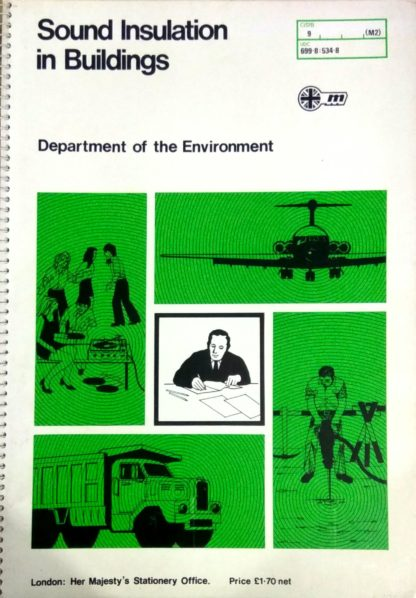 Sound Insulation in Buildings : Cost and Performance of Walls and Floors by Great Britain: Department of the Environment