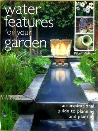 Water Features For Your Garden by Peter McHoy