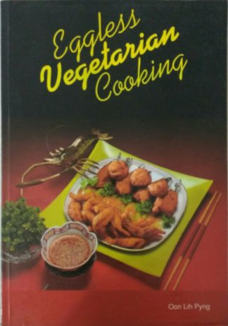 Eggless Vegetarian Cooking by Oon Lih Pyng