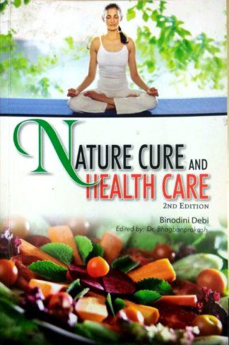 Nature Cure And Health Care by Binodini Debi