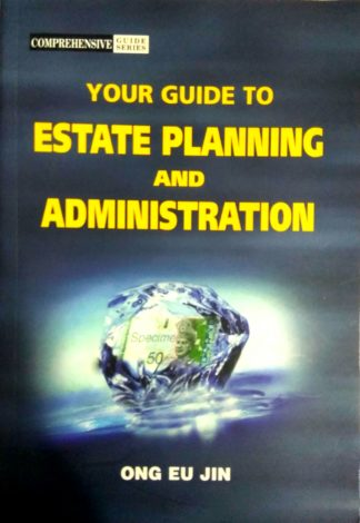 Your Guide to Estate Planning and Administration by Ong Eu Jin