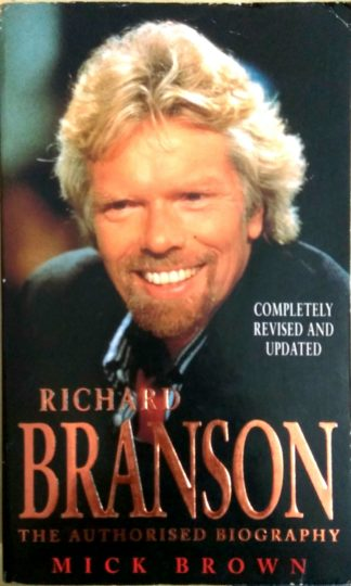 Richard Branson: The Authorised Biography by Mick Brown