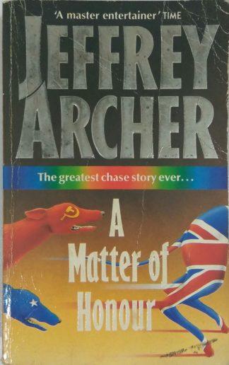 A Matter Of Honour by Jeffrey Archer