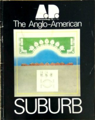 Architectural Design 51 10/11 1981: The Anglo-American Suburb