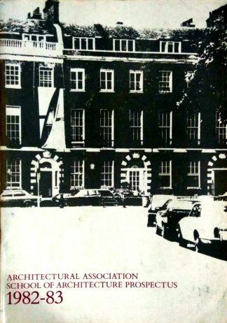 Architectural Association School of Architecture Prospectus 1982-83