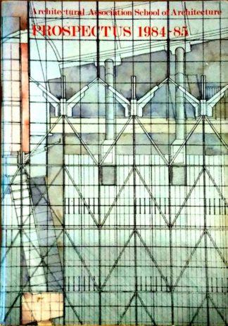 Architectural Association School of Architecture Prospectus 1984-85