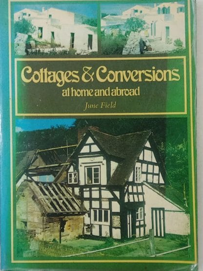 Cottages and Conversions at home and abroad by June Field