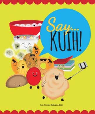 Say... Kuih! by Annie Baharuddin