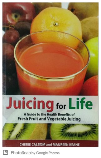 Juicing for Life by Cherie Calbom