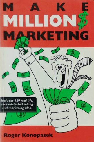 Make Million$ Marketing by Roger Konopasek
