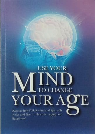 Use your Mind to Change your Age