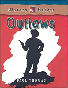 History Makers: Outlaws