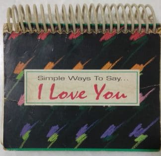 Simple Ways to Say I Love You by Debbie Hansen
