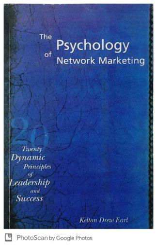 The Psychology of Network Marketing by Kelton Drew Earl