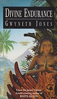 Divine Endurance by Gwyneth Jones