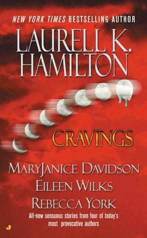 Cravings by Rebecca York, MaryJanice Davidson, Laurell K. Hamilton, Eileen Wilks