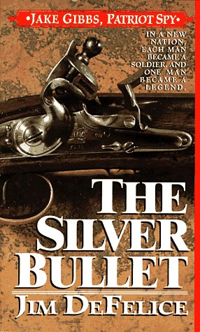 The Silver Bullet by Jim DeFelice