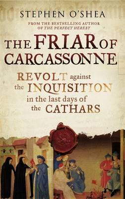 The Friar of Carcassonne: The Last Days of the Cathars by Stephen O'Shea