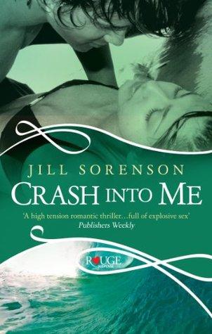 Crash Into Me by Jill Sorenson