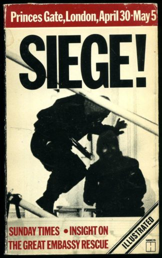 Siege! Insight on the Great Embassy Rescue by Sunday Times