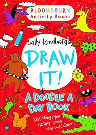 Draw It! A Doodle a Day Book by Sally Kindberg