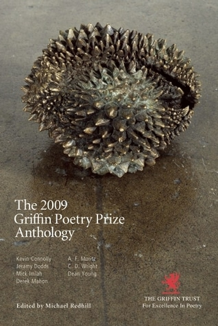 The 2009 Griffin Poetry Prize Anthology by Michael Redhill (Ed.)