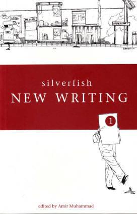 Silverfish New Writing 1 by Amir Muhammad (Ed.)
