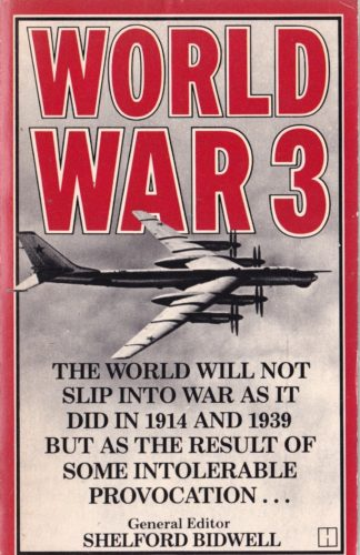 World War 3: A Military Projection Founded On Today's Facts (1979) by Shelford Bidwell