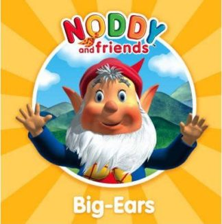 Noddy & Friends: Big-Ears by Enid Blyton