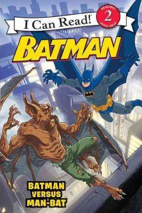 Batman: Batman versus Man-Bat (I Can Read! Level 2)
