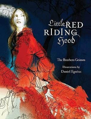 Little Red Riding Hood by Brothers Grimm, Daniel Egneus