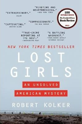 Lost Girls: An Unsolved American Mystery by Robert Kolker