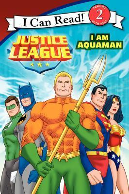 Justice League: I Am Aquaman (I Can Read! Level 2) by Kirsten Mayer