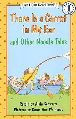 There Is a Carrot in My Ear and Other Noodle Tales by Alvin Schwartz