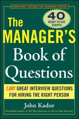 The Manager's Book of Questions: 1001 Great Interview Questions for Hiring the Best Person by John Kador