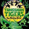 Tangshan Tigers #1: The Stolen Jade by Dan Lee