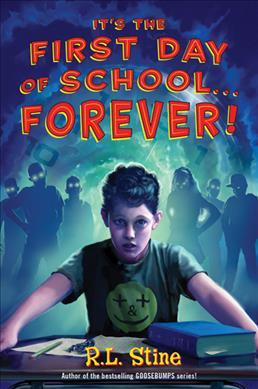 It's the First Day of School...Forever! by R. L. Stine