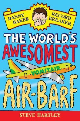 Danny Baker Record Breaker: The World's Awesomest Air-Barf by Steve Hartley