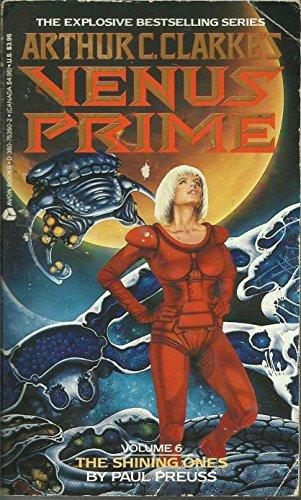 The Shining Ones (Arthur C. Clarke's Venus Prime #6) by Paul Preuss