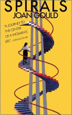 Spirals: A Woman's Journey Through Family Life by Joan Gould